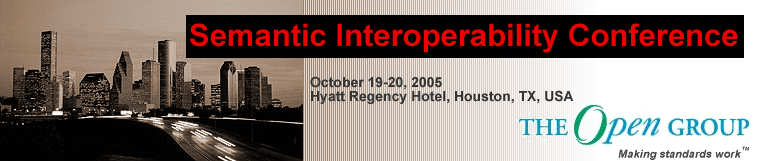 Semantic Interoperability Conference - Houston 2005